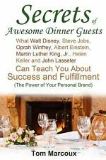 Secrets of Awesome Dinner Guests : What Walt Disney, Steve Jobs, Oprah...