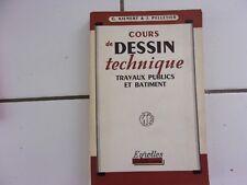 Kienert / Pelletier COURS DE DESSIN TECHNIQUE travaux publics et batiment 1966