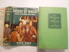 The Desert of Wheat, Zane Grey, DJ, Grosset & Dunlap, 1940s