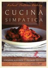 Cucina Simpatica: Robust Trattoria Cooking From Al Forno