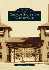 Chicago's South Shore Country Club [Images of America] [IL] [Arcadia Publishing]