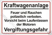 Schild Kraftwagenanlage Feuer und Rauchen polizeilich verboten Vergiftung...P140