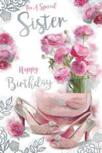 """For A Special Sister On Your Birthday. Large Card 9"""" x 6"""""""