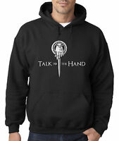New Way 406 - Hoodie Hooded Sweatshirt Talk To The Hand Game Of Thrones King