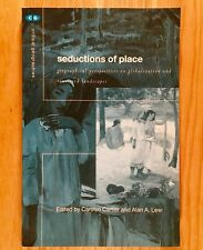 SEDUCTIONS OF PLACE: Geographical Perspectives on Globalization & Touristed ...