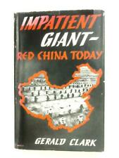 Impatient Giant: Red China Today (Gerald Clark - 1960) (ID:99618)