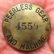 Vintage PEERLESS GEAR AND MACHINE Employee Brass Badge 4550