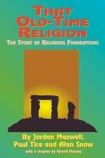That Old-Time Religion : The Story of Religious Foundations by Jordan Maxwell...