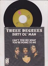 Three Degrees .....  Dirty Ol' Man  / Cant't You See What You're Doing To Me