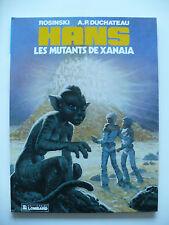 EO (très bel état) - Hans 3 (les mutants de Xanaia) - Rosinski & Duchâteau