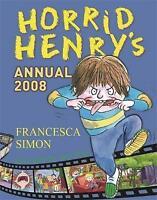 """""""AS NEW"""" Horrid Henry's Annual 2008, Simon, Francesca, Book"""
