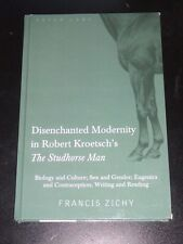 Disenchanted Modernity in Robert Kroetsch's THE STUDHORSE MAN by Zichy 2010 NEW