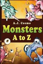 Monsters a to Z by A. J. Cosmo (2016, Paperback)