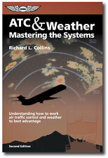 ATC & Weather: Mastering the Systems ISBN 978-1-56027-424-7 #ASA-ATC-WX