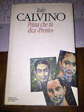 PRIMA CHE TU DICA PRONTO ITALO CALVINO cartonato libro raro
