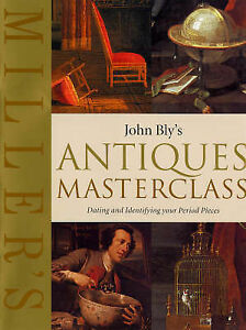 John Bly's Antiques Masterclass: Dating and Identifying Your Period Pieces by...