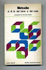 Friedrich W.Nietzsche # AL DI LÀ DEL BENE E DEL MALE # Newton 1984