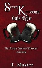 Seven Kingdoms Quiz Night: The Ultimate Game of Thrones Quiz Book by T. Master