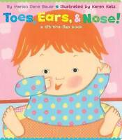 Toes, Ears, & Nose!: A Lift-the-Flap Book (Lap Edition) ' Bauer, Marion Dane