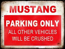 MUSTANG RESERVE PARKING ONLY,GARAGE,  GRUNGE, RUSTIC, VINTAGE METAL SIGN