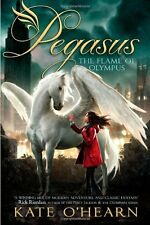 Pegasus: The Flame Of Olympus by Kate OHearn