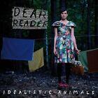 DEAR READER - IDEALISTIC ANIMALS - CD NUOVO