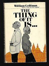 The Thing Of It Is, William Goldman, hardcover, Michael Joseph, London, 1st edt.