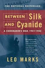 Between Silk and Cyanide: A Codemaker's War, 1941-1945 by Leo Marks