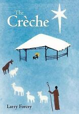 The CrèChe by Larry Forcey (2011, Hardcover)