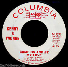 KENNY & YVONNE-Come On And Be My Love-Rare Northern Soul DJ 45-COLUMBIA #4-43594