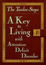 Twelve Steps a Key to Living with Add