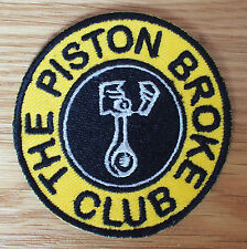 Motorcycle Biker Cafe Racer Rocker Ace Cloth Patch Badge THE PISTON BROKE CLUB