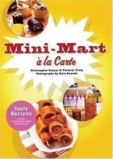 Mini-Mart a la Carte: Tasty Recipes for the Convenience Store Connoisseur
