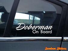 "2x  "" Doberman On Board "" Dog in car warning , window / bumper STICKERS"