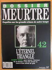 DOSSIER MEURTRE N° 42 ENQUÊTES CRIMES HARRY THAW L ÉTERNEL TRIANGLE