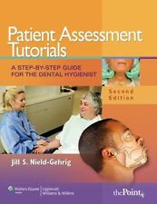 Patient Assessment Tutorials: A Step-By-Step Guide for the Dental Hygienist by