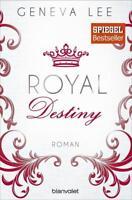 Royal Destiny / Die Royals Saga Bd.7 von Geneva Lee (2017, Taschenbuch)