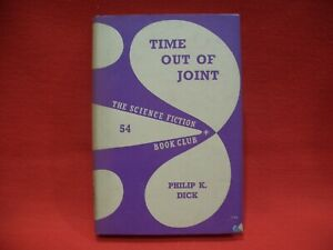 PHILIP K DICK: TIME OUT OF JOINT HB DJ 1ST 1961 SCIENCE FICTION BOOK CLUB #54