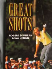 Great Shots (Golf) hardback by Robert Sommers & Cal Brown Good Christmas Present