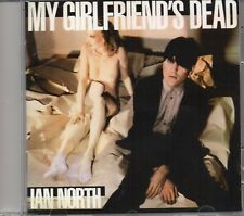 Ian North - My Girlfriends Dead (2006 CD) 4 Bonus Tracks (New & Sealed)