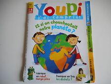 YOUPI J'AI COMPRIS - ET SI ON CHOUCHOUTAIT NOTRE PLANETE ?  N° 236 MAI 2008