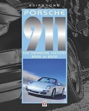 Porsche 911 : The Definitive History 2004 To 2012 by Brian Long (2016,...