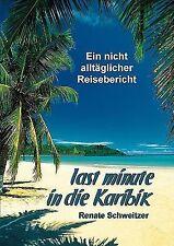 Last Minute in Die Karibik by Renate Schweitzer (2009, Paperback)