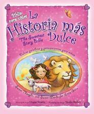La historia mas dulce, bilingue: Tiernas palabras y pensamientos para ninas / Sw