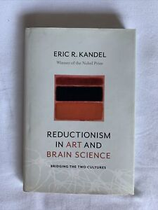 Reductionism in Art and Brain Science by Eric C. Kandel