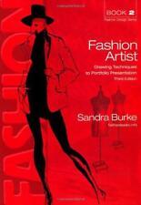 Fashion Artist: Drawing Techniques to Portfolio Presentation (Fashion Design Ser