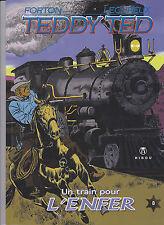 G. Forton & R. Lecureux – Teddy Ted « Un train pour l'enfer » tome 8