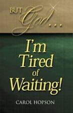 But God...I'm Tired Of Waiting