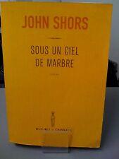 Sous Un Ciel De Marbre - John Shors