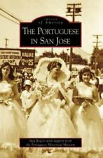 The Portuguese in San Jose (CA) (Images of America) Rogers, Meg